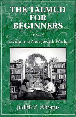 The Talmud for Beginners: Living in a Non-Jewish World v. 3