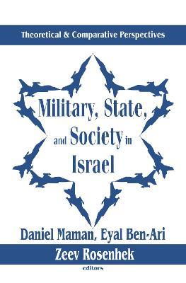 Military, State and Society in Israel