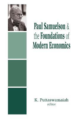 Paul Samuelson and the Foundations of Modern Economics
