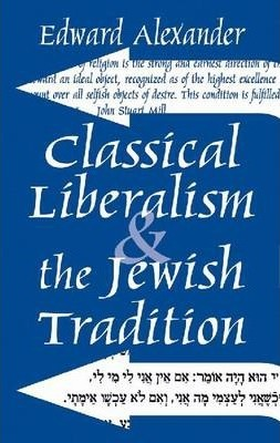 Classical Liberalism and the Jewish Tradition
