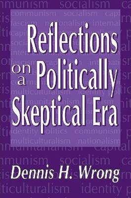 Reflections on a Politically Skeptical Era