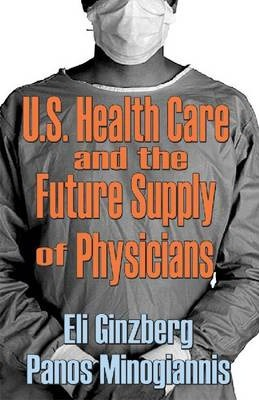 Us Healthcare and the Future Supply of Physicians