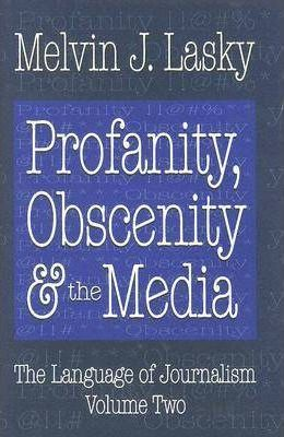 Profanity, Obscenity and the Media