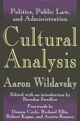 Cultural Analysis: Politics, Public Law, and Administration Volume 1