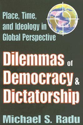 Dilemmas of Democracy and Dictatorship