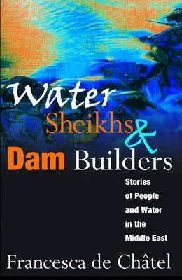 Water Sheikhs and Dam Builders