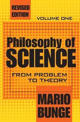 Philosophy of Science: From Problem to Theory Volume 1