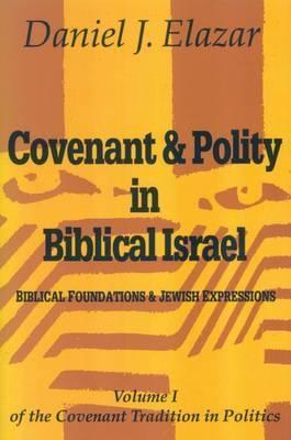 Covenant and Polity in Biblical Israel