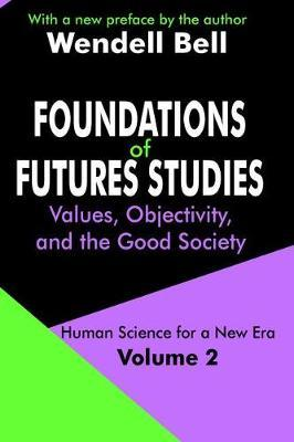 Foundations of Futures Studies: Values, Objectivity, and the Good Society Volume 2