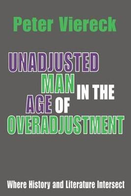 Unadjusted Man in the Age of Overadjustment