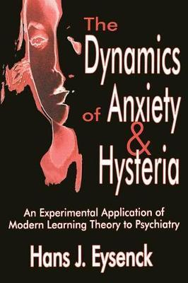 The Dynamics of Anxiety and Hysteria