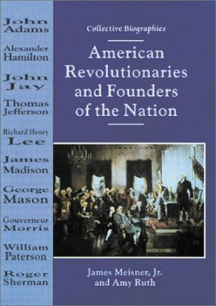 American Revolutionaries and Founders of the Nation