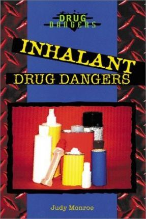 Inhalant Drug Dangers