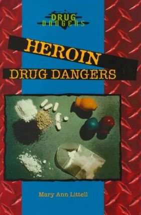 Heroin Drug Dangers