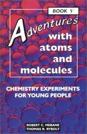 Adventures with Atoms and Molecules, Book V