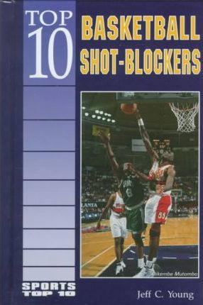 Top 10 Basketball Shot-Blockers