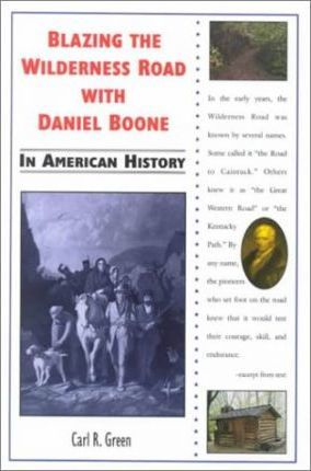 Blazing the Wilderness Road with Daniel Boone in American History