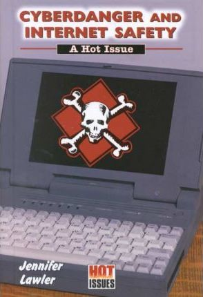 Cyberdanger and Internet Safety