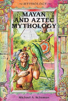 Mayan and Aztec Mythology