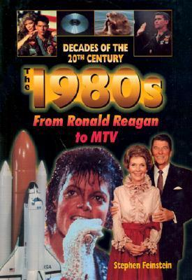 1980s from Ronald Reagan to MTV