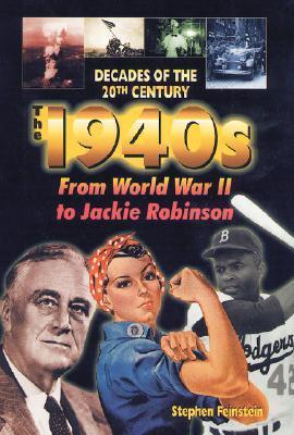 The 1940s from World War II to Jackie Robinson