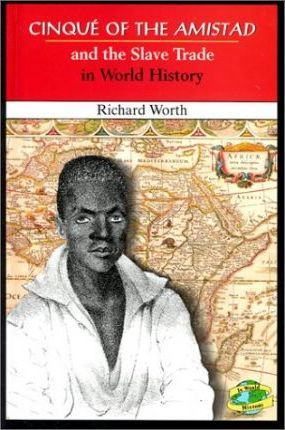 Cinque of the Amistad and the Slave Trade in World History