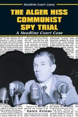 The Alger Hiss Communist Spy Trial
