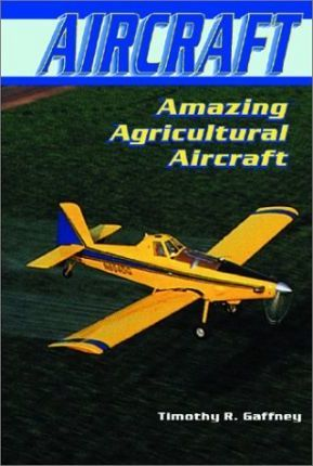 Amazing Agricultural Aircraft