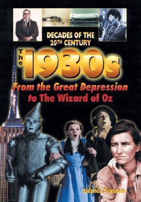 The 1930s from the Great Depression to the Wizard of Oz