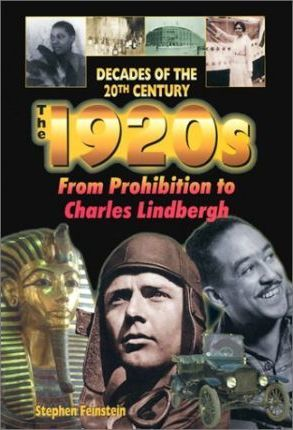 The 1920s from Prohibition to Charles Lindbergh