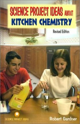 Science Project Ideas About Kitchen Chemistry