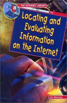 Locating and Evaluating Information on the Internet