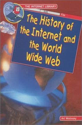 The History of the Internet and the World Wide Web