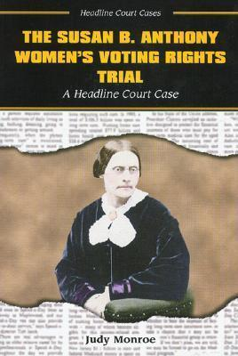 The Susan B. Anthony Women's Voting Rights Trial