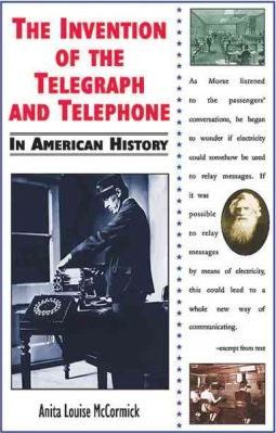 The Invention of the Telegraph and Telephone in American History