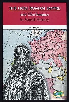The Holy Roman Empire and Charlemagne in World History