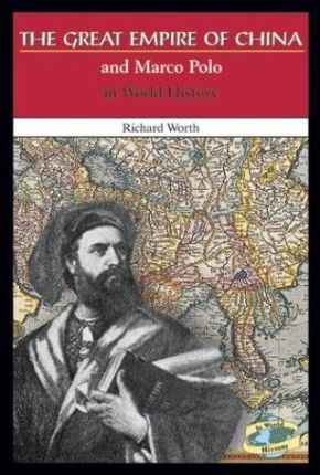 The Great Empire of China and Marco Polo in World History