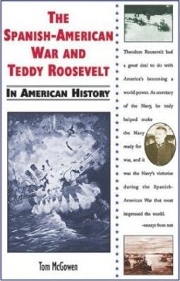The Spanish-American War and Teddy Roosevelt in American History