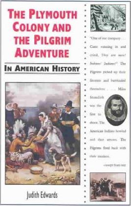The Plymouth Colony and the Pilgrim Adventure in American History