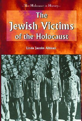 The Jewish Victims of the Holocaust