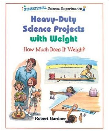 Heavy-Duty Science Projects with Weight