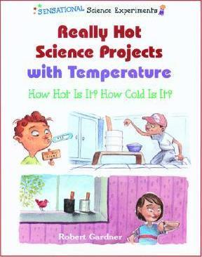 Really Hot Science Projects with Temperature