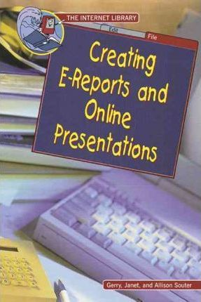 Creating E-Reports and Online Presentations