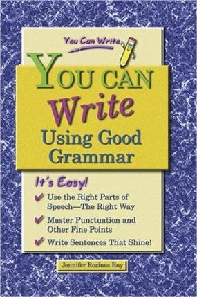 You Can Write Using Good Grammar
