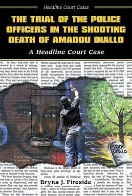 The Trial of the Police Officers in the Shooting Death of Amadou Diallo