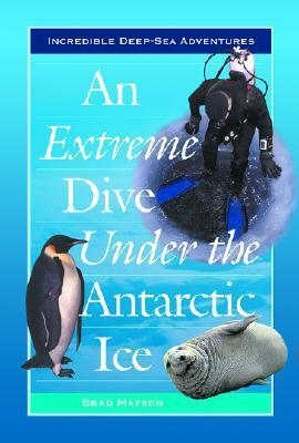 An Extreme Dive Under the Antarctic Ice