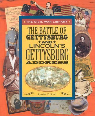 The Battle of Gettysburg and Lincoln's Gettyburg Address