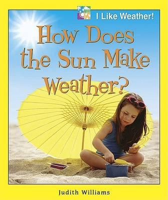 How Does the Sun Make Weather?