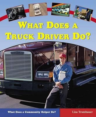 What Does a Truck Driver Do?