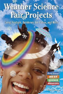 Weather Science Fair Projects Using Sunlight, Rainbows, Ice Cubes, and More